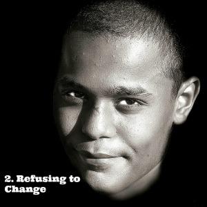 Refusing to Change