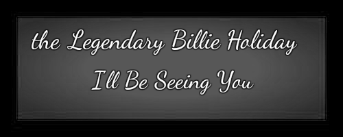 Billie Holiday I'll Be Seeing You