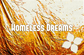 homeless dreams