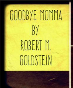 Goodbye Momma