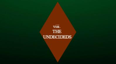 UNDECIDEDS
