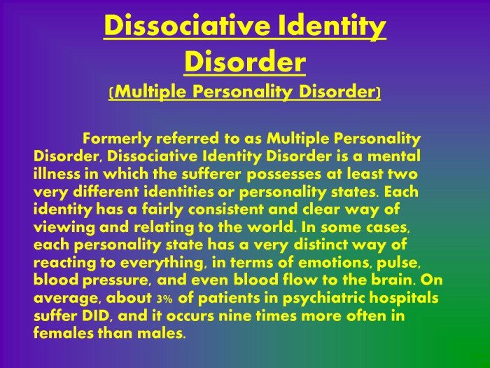 dissociative identity disorder formerly multiple personalities  what is dissociative identity disorder