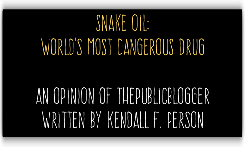 SNAKE OIL: World's Most Dangerous Drug