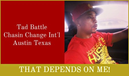 Tad Battle Chasin Change